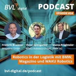 #24: Robotics in der Logistik mit BMW, Magazino und WAKU Robotics