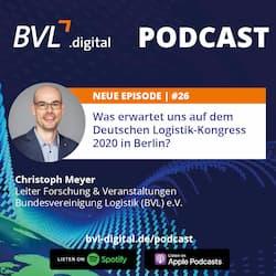 #26: Was erwartet uns auf dem Deutschen Logistik Kongress 2020 in Berlin?