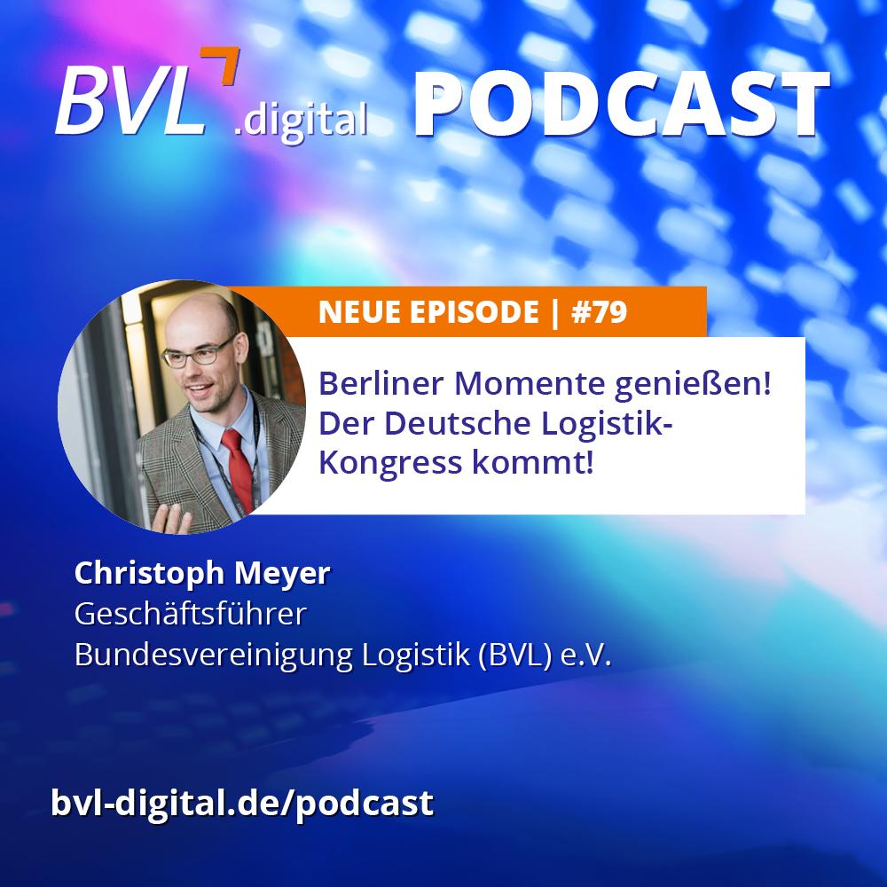 #79: Berliner Momente genießen! Der Deutsche Logistik-Kongress kommt!
